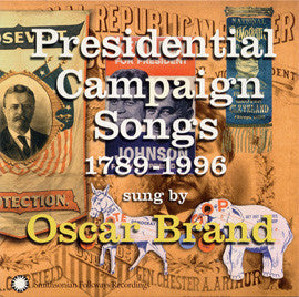 Oscar Brand  Presidential Campaign Songs 1789-1996 CD
