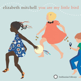 Elizabeth Mitchell: You Are My Little Bird CD