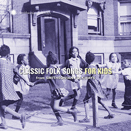 Classic Folk Songs for Kids from Smithsonian Folkways CD