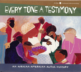 Every Tone A Testimony  African American Aural History 2 CD Set