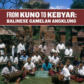 From Kuno to Kebyar: Balinese Gamelan Angklung CD