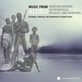 Music from Aluku: Maroon Sounds of Struggle, Solace, and Survival CD