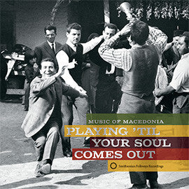 Playing 'Til Your Soul Comes Out! Music of Macedonia CD