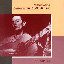 "American Folk Anthologies  Introducing American Folk Music (companion to the Kip Lornell book ""Introducing American Folk Music"") (1992) CD"