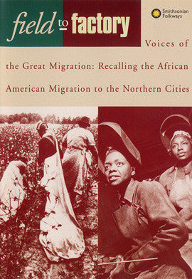 Field to Factory - Voices of the Great Migration: Recalling the African American Migration to the Northern Cities CD