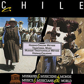 Chile: Hispano-Chilean Metisse Traditional Music CD