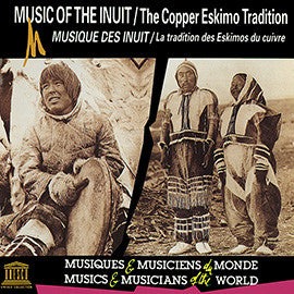 Canada: Music of the Inuit - The Copper Eskimo Tradition CD