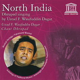 North India: Dhrupad Singing by Ustad F. Wasifuddin Dagar CD