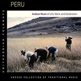 Peru: Andean Music of Life, Work, and Celebration CD