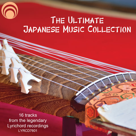 "The Ultimate Japanese Music Collection: 16 Tracks from the Legendary Lyrichord Recordings - <font color=""bf0606""><i>DOWNLOAD ONLY</i></font> LYR-7601"