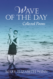 <em>Wave of the Day: Collected Poems</em> by Mary Elizabeth Winn