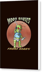 Moon Babies From Mars - Canvas Print