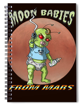 Moon Babies From Mars - Spiral Notebook