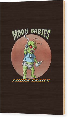 Moon Babies From Mars - Wood Print - Hebkid Art