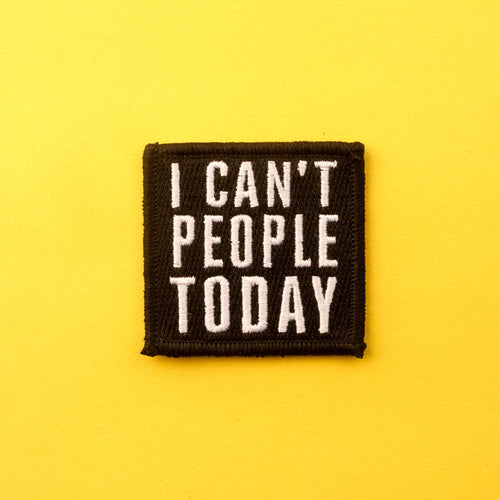 I Can't People Today Patch