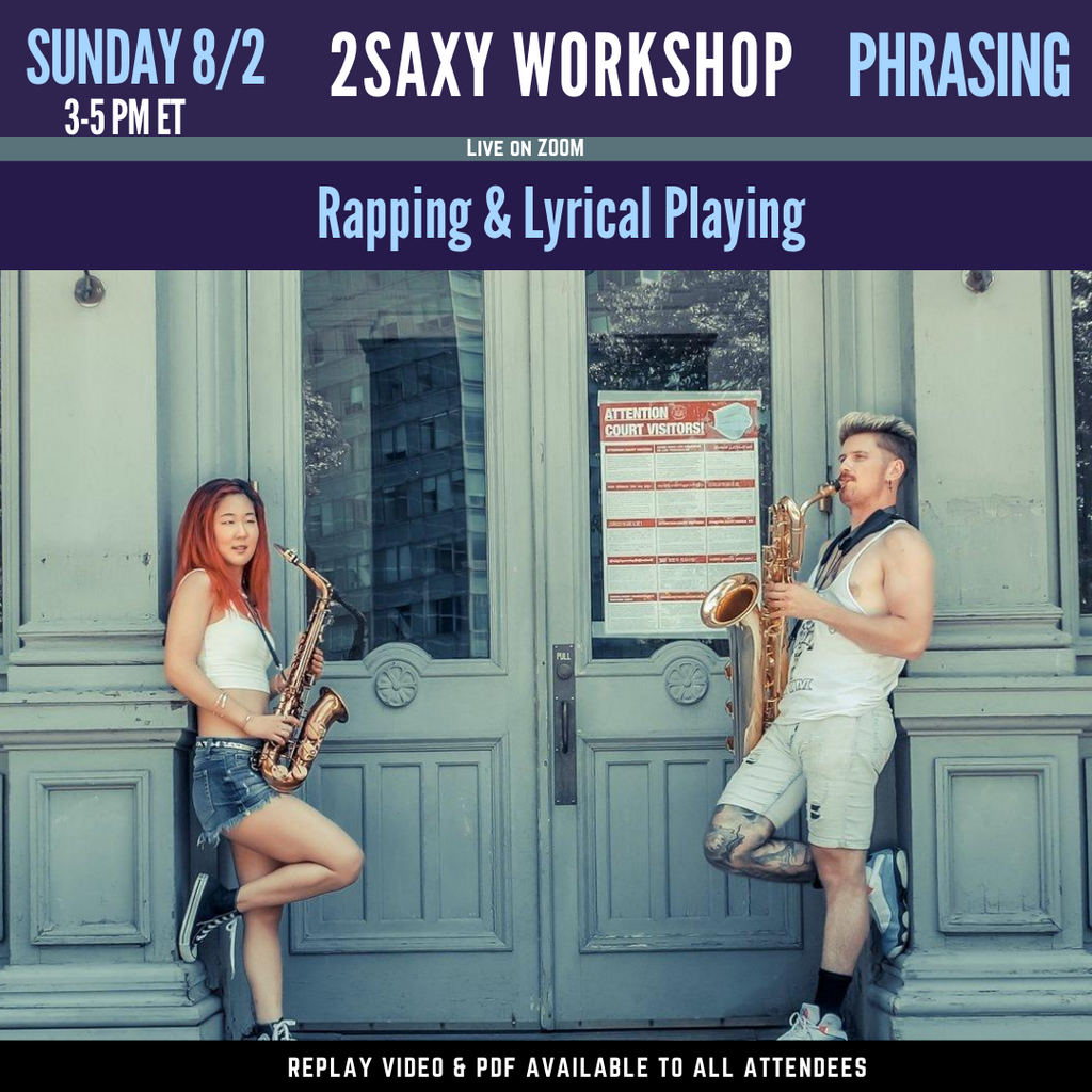 2SAXY Workshop - Phrasing: Rapping on the Sax & Lyrical Playing (August 2, 2020 - 3-5pm EST)