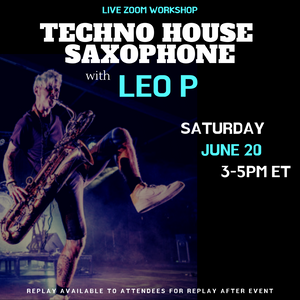 TECHNO HOUSE SAX with LEO P 6/20/20