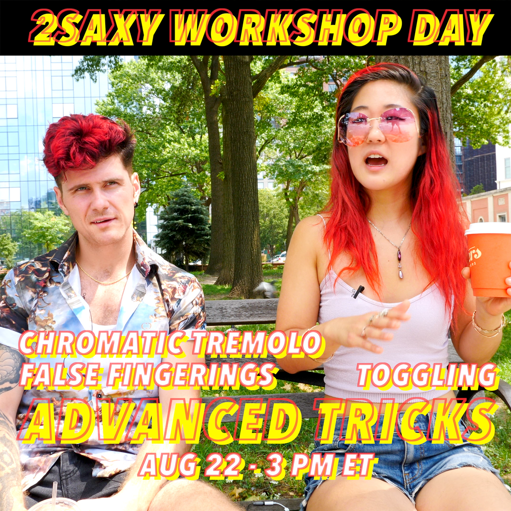 2SAXY Workshop - Tricks for Advanced Players (August 22, 2020 | 3pm - 4:30pm ET)
