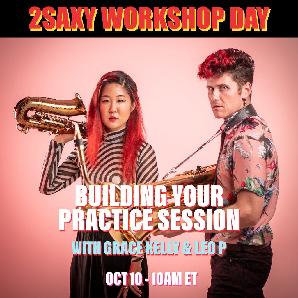 2SAXY Workshop - Building Your Practice Session (October 10, 2020 | 10am - 11:25am ET)