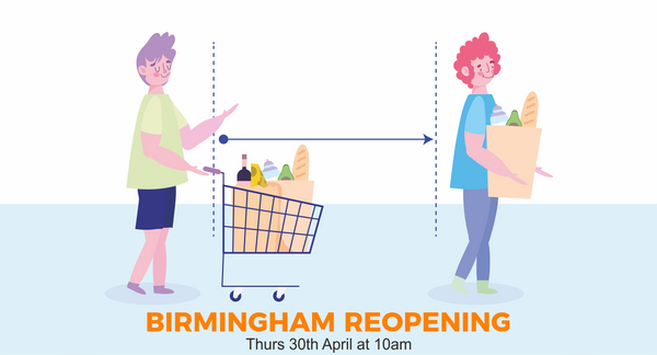 🛒 Birmingham REOPENING Thursday 30th April 2020 at 10am