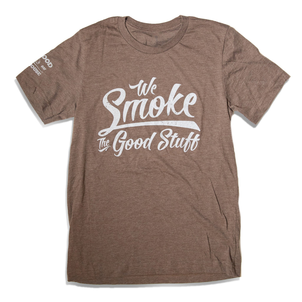 We Smoke the Good Stuff T-shirt