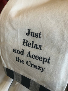 Just relax and accept the crazy...