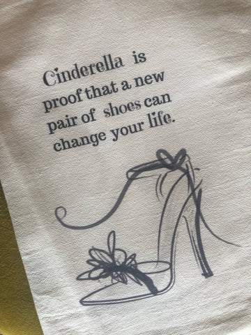 Cinderella is proof... - Flour Sack Towels