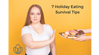 7 Holiday Eating Survival Tips