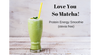 """Love You So Matcha"" – Ultimate Protein Energy Smoothie"