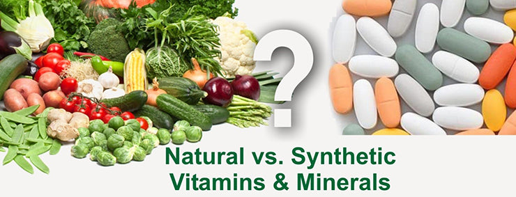 Natural vs Synthetic Vitamins and Minerals