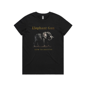 "Front design of Elephant Gun Womens Black T-Shirt ""Now To Survive"" Imprint Merch - Imprint Merch - E-commerce"