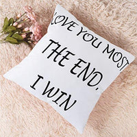 BLEUM CADE Love You Most The End I Win Decorative Throw Pillow Case Cushion Cover Pillowcase