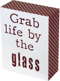 Grab Life By The Glass Standing Sign | Brecha Home