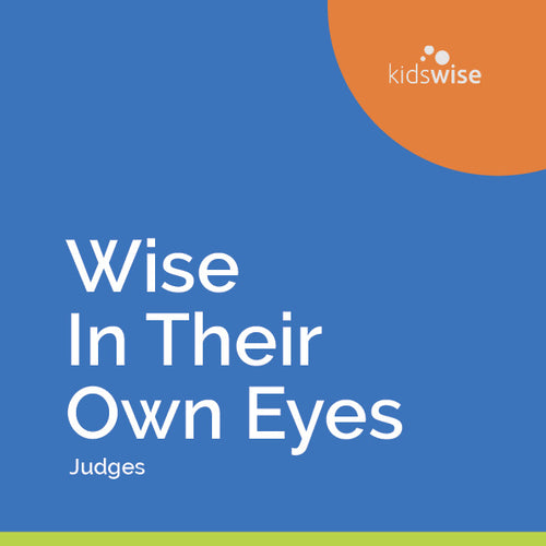 Wise In Their Own Eyes - 9 Lessons