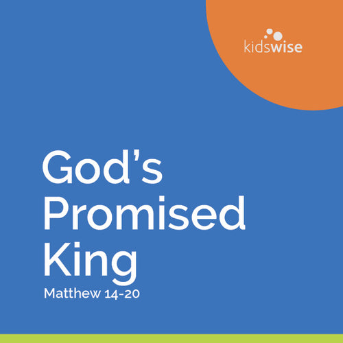 God's Promised King - 10 Lessons
