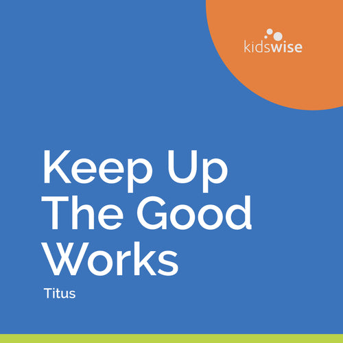 Keep Up The Good Works - 3 Lessons