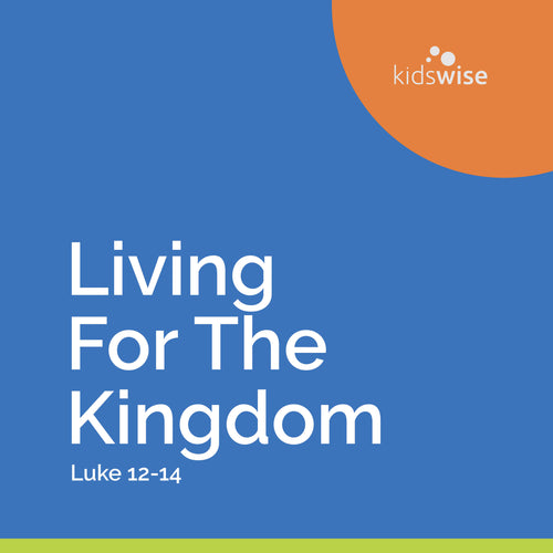 Living For The Kingdom - 8 Lessons