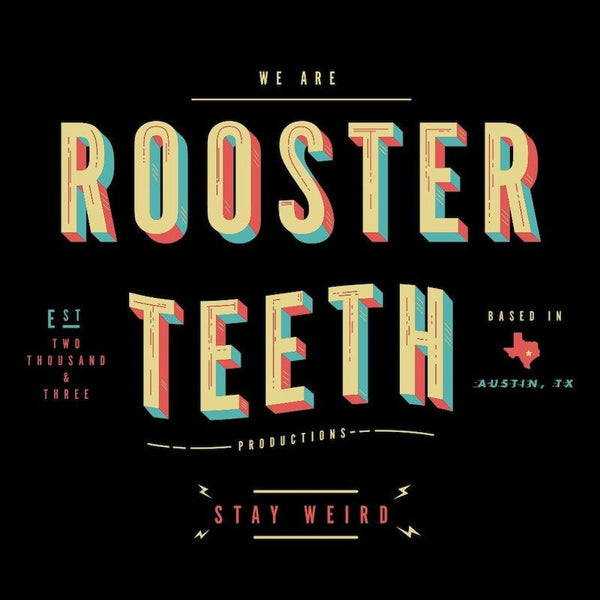 WE ARE ROOSTER TEETH