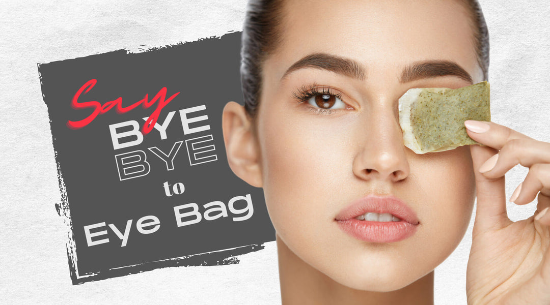 IT'S TIME TO GOODBYE TO EYE BAG