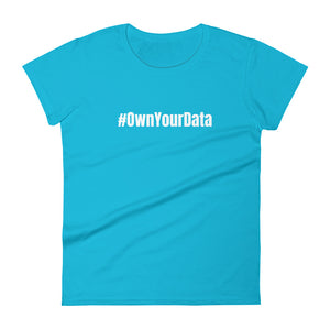 OWN YOUR DATA white text Women's short sleeve T-shirt - moeda-rags