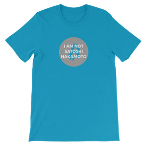 I AM NOT SATOSHI! Short-Sleeve Unisex T-Shirt - moeda-rags