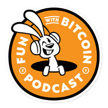Load image into Gallery viewer, 'FUN WITH BITCOIN' PODCAST LOGO Bubble-free stickers