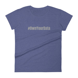 OWN YOUR DATA gray text T-shirt - moeda-rags