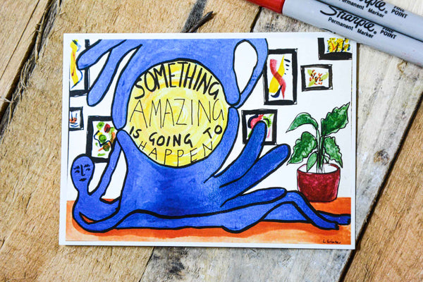 'Something amazing is going to happen' postcard