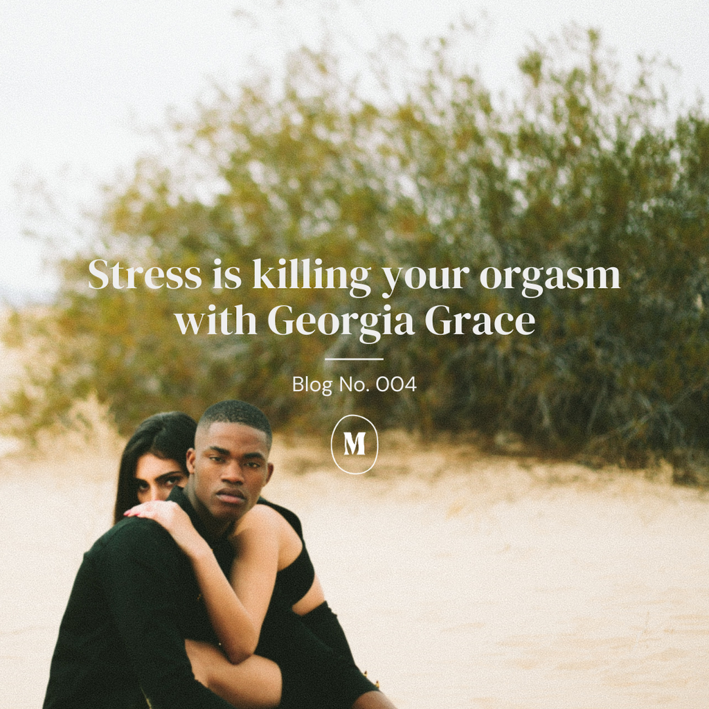 Stress is killing your orgasm with Georgia Grace