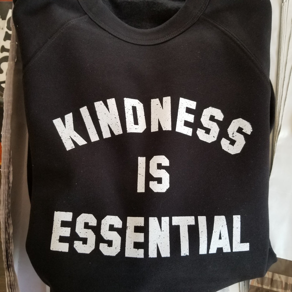 Kindness is Essential - Sweatshirts