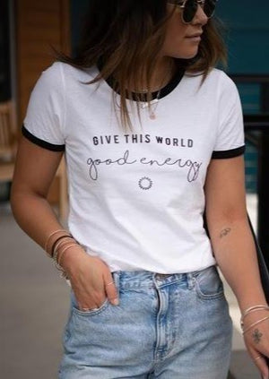Give This World Good Energy - Retro Fitted Ringer