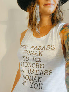 The Badass Woman In Me Honors The Badass Woman In You, Muscle Tank