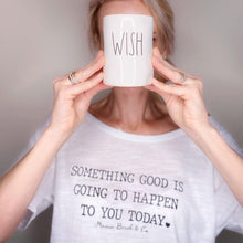 Load image into Gallery viewer, Something Good Is Going To Happen To You Today Tee - Several Colors