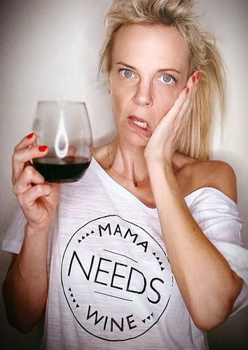 MAMA NEEDS WINE - Several Styles